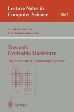 Towards Evolvable Hardware: The Evolutionary Engineering Approach