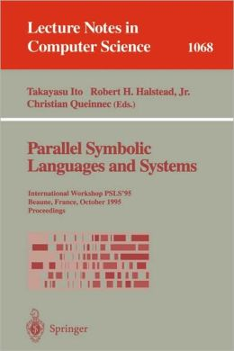 Parallel Symbolic Languages and Systems: International Workshop, PSLS '95, Beaune, France, October (2-4), 1995. Proceedings