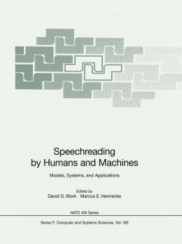 Speechreading by Humans and Machines: Models, Systems, and Applications