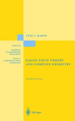 Gauge Field Theory and Complex Geometry