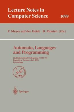 Automata, Languages and Programming: 23rd International Colloquium, ICALP '96, Paderborn, Germany, July 8-12, 1996. Proceedings