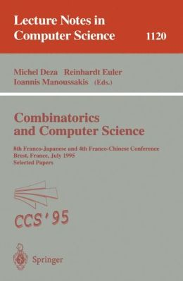 Combinatorics and Computer Science: 8th Franco-Japanese and 4th Franco-Chinese Conference, Brest, France, July 3 - 5, 1995 Selected Papers