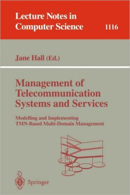 Management of Telecommunication Systems and Services: Modelling and Implementing TMN-Based Multi-Domain Management