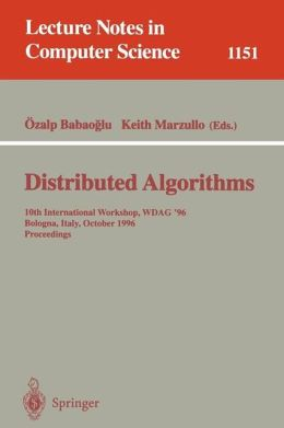 Distributed Algorithms: 10th International Workshop, WDAG '96, Bologna, Italy, October 9 - 11, 1996. Proceedings