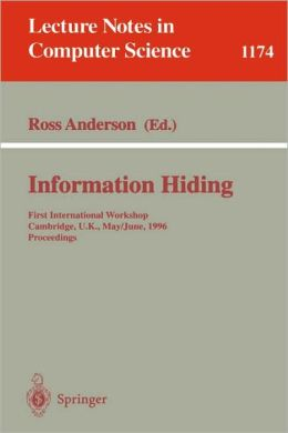 Information Hiding: First International Workshop, Cambridge, U.K., May 30 - June 1, 1996. Proceedings