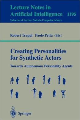 Creating Personalities for Synthetic Actors: Towards Autonomous Personality Agents