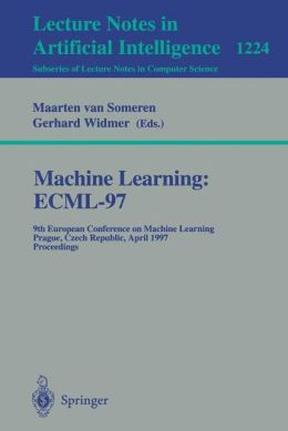 Machine Learning: ECML'97: 9th European Conference on Machine Learning, Prague, Czech Republic, April 23 - 25, 1997, Proceedings