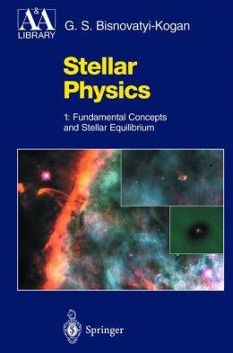 Stellar Physics: 1: Fundamental Concepts and Stellar Equilibrium