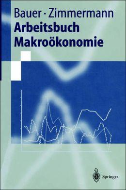 Arbeitsbuch Makroökonomie