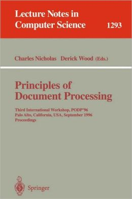 Principles of Document Processing: Third International Workshop, PODP '96, Palo Alto, California, USA, September 23, 1996. Proceedings
