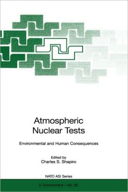 Atmospheric Nuclear Tests: Environmental and Human Consequences