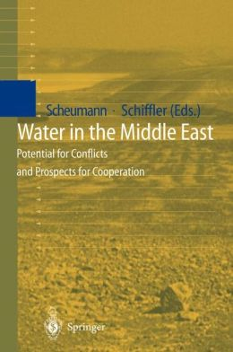 Water in the Middle East: Potential for Conflicts and Prospects for Cooperation