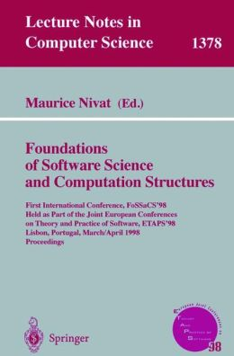 Foundations of Software Science and Computation Structures: First International Conference, FoSSaCS'98, Held as Part of the Joint European Conferences on Theory and Practice of Software, ETAPS'98, Lisbon, Portugal, March 28 - April 4, 1998, Proceedings