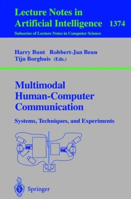 Multimodal Human-Computer Communication: Systems, Techniques, and Experiments