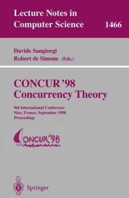 CONCUR '98 Concurrency Theory: 9th International Conference, Nice, France, September 8-11, 1998, Proceedings