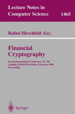 Financial Cryptography: Second International Conference, FC'98, Anguilla, British West Indies, February 23-25, 1998, Proceedings