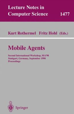 Mobile Agents: Second International Workshop, MA'98, Stuttgart, Germany, September 9-11, 1998