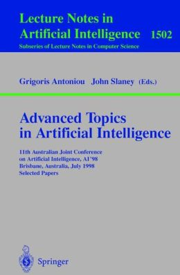Advanced Topics in Artificial Intelligence: 11th Australian Joint Conference on Artificial Intelligence, AI'98, Brisbane, Australia, July 13-17, 1998 Selected Papers