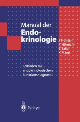 Manual der Endokrinologie: Leitfaden zur endokrinologischen Funktionsdiagnostik