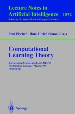 Computational Learning Theory: 4th European Conference, EuroCOLT'99 Nordkirchen, Germany, March 29-31, 1999 Proceedings