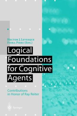 Logical Foundations for Cognitive Agents: Contributions in Honor of Ray Reiter