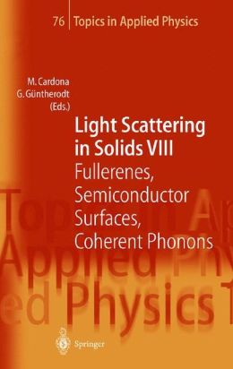 Light Scattering in Solids VIII: Fullerenes, Semiconductor Surfaces, Coherent Phonons