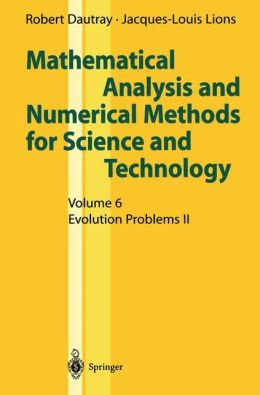 Mathematical Analysis and Numerical Methods for Science and Technology: Volume 6 Evolution Problems II