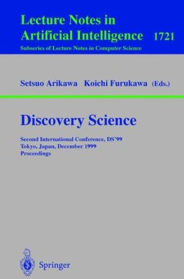 Discovery Science: Second International Conference, DS'99, Tokyo, Japan, December 6-8, 1999 Proceedings