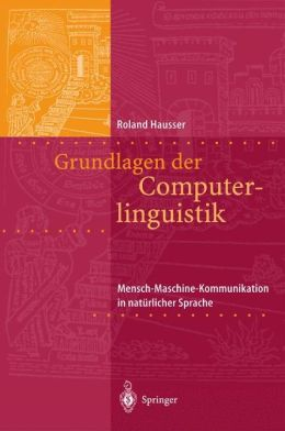 Grundlagen der Computerlinguistik: Mensch-Maschine-Kommunikation in natürlicher Sprache