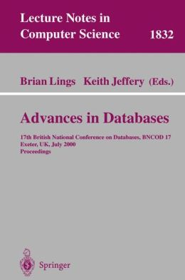 Advances in Databases: 17th British National Conference on Databases, BNCOD 17 Exeter, UK, July 3-5, 2000 Proceedings