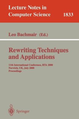 Rewriting Techniques and Applications: 11th International Conference, RTA 2000, Norwich, UK, July 10-12, 2000 Proceedings