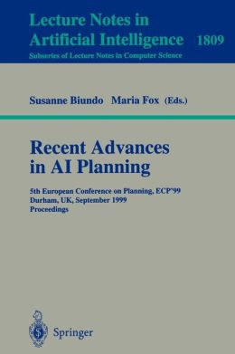 Recent Advances in AI Planning: 5th European Conference on Planning, ECP'99 Durham, UK, September 8-10, 1999 Proceedings