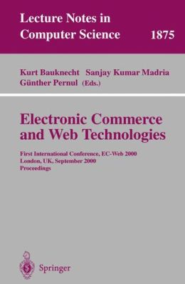 Electronic Commerce and Web Technologies: First International Conference, EC-Web 2000 London, UK, September 4-6, 2000 Proceedings