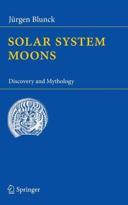 Solar System Moons: Discovery and Mythology