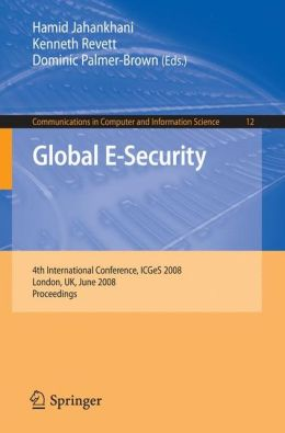 Global E-Security: 4th International Conference, ICGeS 2008, London, UK, June 23-25, 2008, Proceedings