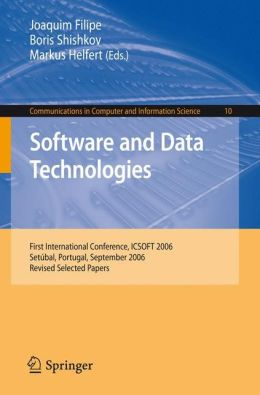 Software and Data Technologies: First International Conference, ICSOFT 2006, Setúbal, Portugal, September 11-14, 2006, Revised Selected Papers