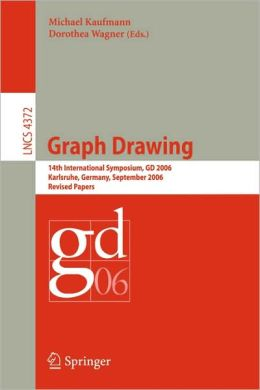 Graph Drawing: 14th International Symposium, GD 2006, Karlsruhe, Germany, September 18-20, 2006, Revised Papers