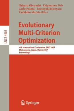 Evolutionary Multi-Criterion Optimization: 4th International Conference, EMO 2007, Matsushima, Japan, March 5-8, 2007, Proceedings