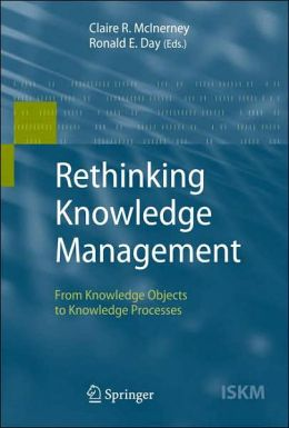 Rethinking Knowledge Management: From Knowledge Objects to Knowledge Processes