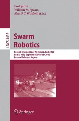 Swarm Robotics: Second SAB 2006 International Workshop, Rome, Italy, September 30-October 1, 2006 Revised Selected Papers