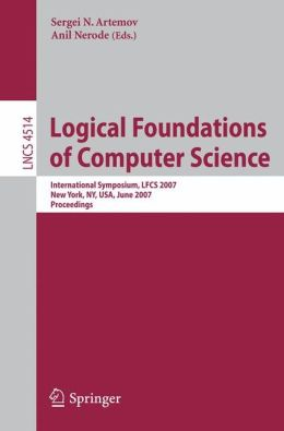 Logical Foundations of Computer Science: International Symposium, LFCS 2007, New York, NY, USA, June 4-7, 2007, Proceedings