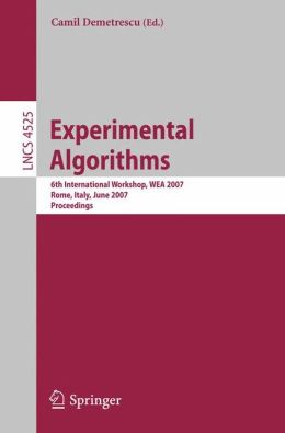 Experimental Algorithms: 6th International Workshop, WEA 2007, Rome, Italy, June 6-8, 2007, Proceedings
