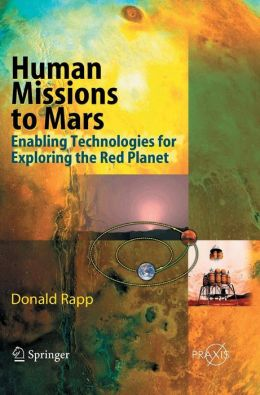 Human Missions to Mars: Enabling Technologies for Exploring the Red Planet