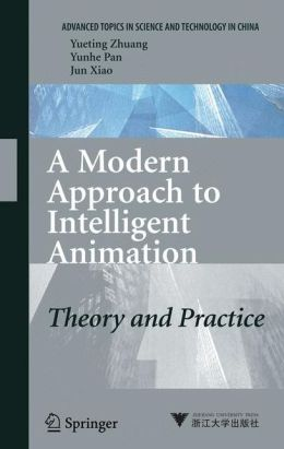 A Modern Approach to Intelligent Animation: Theory and Practice