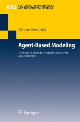 Agent-Based Modeling: The Santa Fe Institute Artificial Stock Market Model Revisited