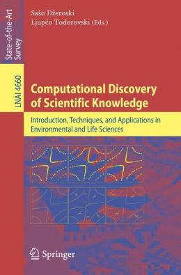 Computational Discovery of Scientific Knowledge: Introduction, Techniques, and Applications in Environmental and Life Sciences