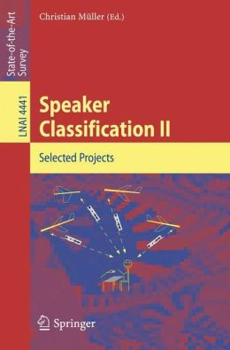 Speaker Classification II: Selected Papers