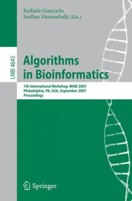 Algorithms in Bioinformatics: 7th International Workshop, WABI 2007, Philadelphia, PA, USA, September 8-9, 2007, Proceedings