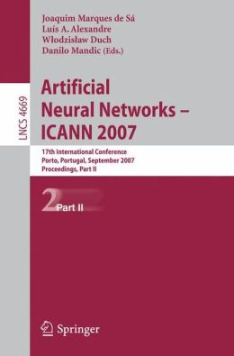 Artificial Neural Networks - ICANN 2007: 17th International Conference, Porto, Portugal, September 9-13, 2007, Proceedings, Part II