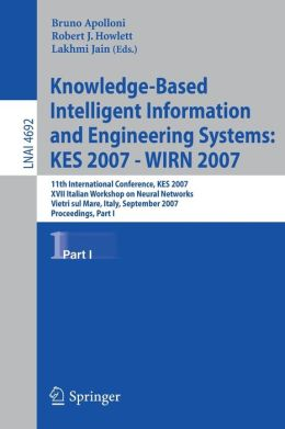 Knowledge-Based Intelligent Information and Engineering Systems: 11th International Conference, KES 2007, Vietri sul Mare, Italy, September 12-14, 2007, Proceedings, Part I